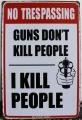 Výstražná cedule No trespassing - I kill people